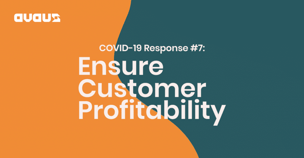 Ensuring Customer Profitability in a downturn