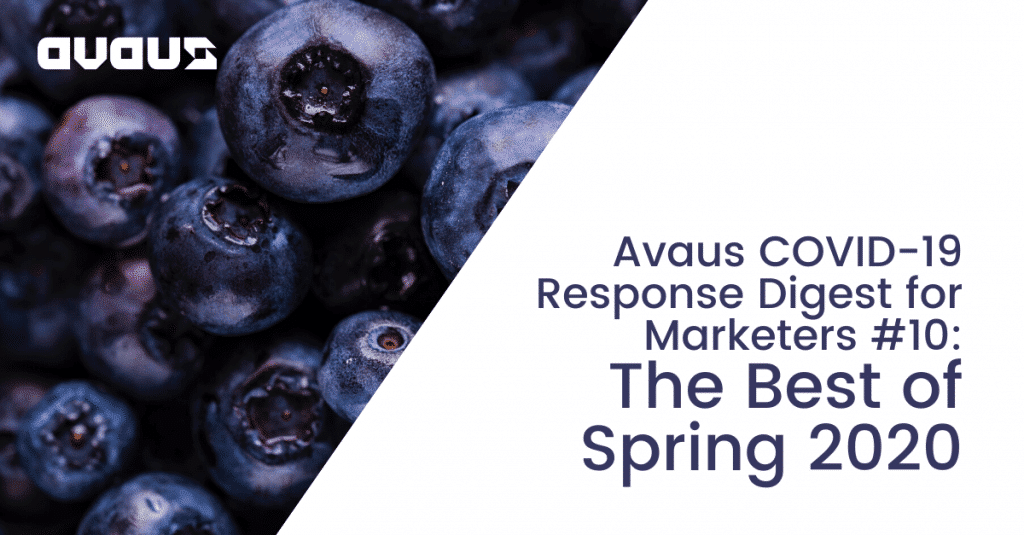 Avaus COVID-19 Response Digest for Marketers #10: The Best of Spring 2020