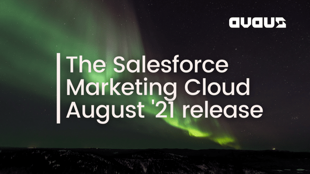 The Salesforce Marketing Cloud August '21 release